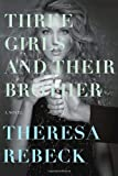 Three Girls and Their Brother, Theresa Rebeck, 030739414X