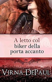 A letto col biker della porta accanto (A letto con gli scapoli Vol. 5) (Italian Edition) by [DePaul, Virna]