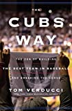 Image of The Cubs Way: The Zen of Building the Best Team in Baseball and Breaking the Curse