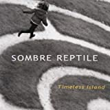 Timeless Island by SOMBRE REPTILE