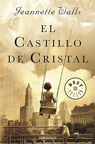 Book cover from El castillo de cristal/The Glass Castle: A Memoir (Spanish Edition) by Jeannette Walls