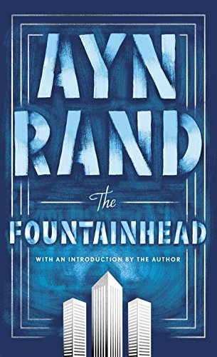 Ayn Rand. The Fountainhead
