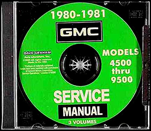 1980 1981 GMC TRUCK REPAIR SHOP & OVERHAUL MANUAL For B, C, P, W, J, N, D, 4000, 5000, 6000, 7000, 8000, 9000, 9500, BBC, P4 Forward Control, B6 Bus, Brigadier, Astro, Royal Classic Astro, General