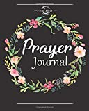 Prayer Journal: A Christian Notebook for Prayers and Gratitude - Wonderful Gifts for Praise and Worship (Religious Journals to Write in for Women)