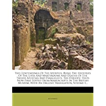 The Contendings Of The Apostles: Being The Histories Of The Lives And Martyrdoms And Deaths Of The Twelve Apostles And Evangelists. The Ethiopic Texts ... With An English Translation, Volume 1...