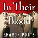 In Their Blood: A Novel Audiobook by Charles Graydon Schlichter, III Narrated by Charles G. Schlichter