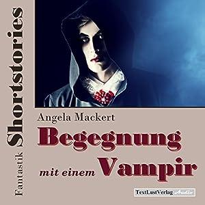 Begegnung mit einem Vampir (Fantastik Shortstories) Hörbuch