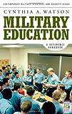 Military Education, Cynthia A. Watson, 0275992195