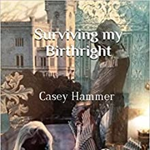 Surviving My Birthright Audiobook by Casey Hammer Narrated by Allie James
