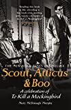Scout, Atticus & Boo: A Celebration of To Kill a Mockingbird