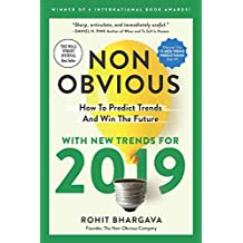 Non-Obvious 2019: How To Predict Trends and Win The Future