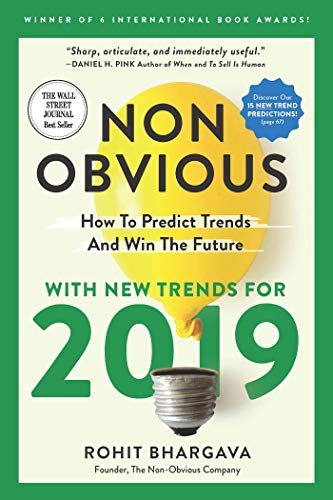 bc70214ac3be Non-Obvious 2019  How To Predict Trends and Win The Future by  Bhargava