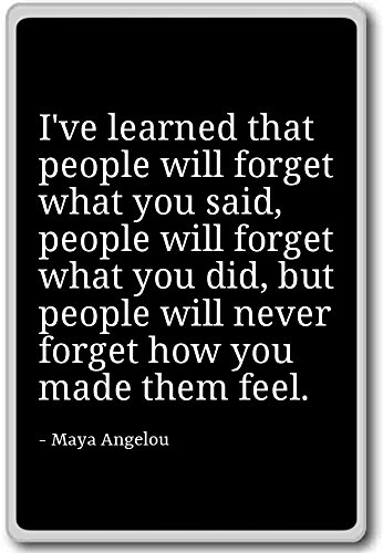 I've learned that people will forget what you … – Maya Angelou – quotes fridge magnet, Black