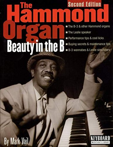 - The Hammond Organ - Beauty in the B: Second Edition (Keyboard Musician's Library)
