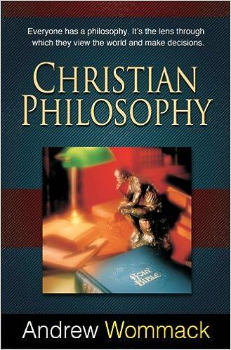 Christian Philosophy: Andrew Wommack: 9781606835012: Amazon.com: Books