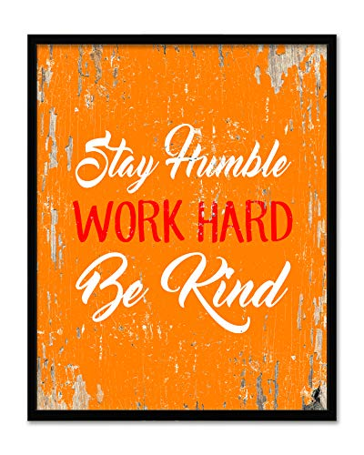 Stay Humble Work Hard Be Kind - Framed - Motivational Quote Canvas Print Home Decor Wall Art, Black Frame, Real Wood, Orange, 14x18