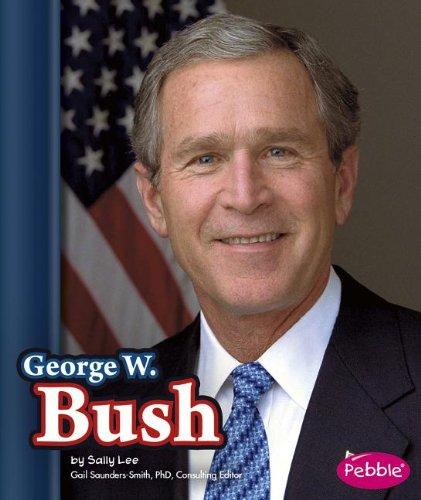 George W. Bush (Presidential Biographies)
