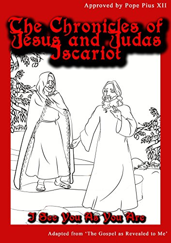 I See You As You Are (The Chronicles of Jesus and Judas Iscariot Book 1) (Jesus Betrayed For 30 Pieces Of Silver)