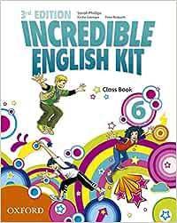 Incredible English Kit 6: Class Book 3rd Edition (Incredible English Kit Third Edition) - 9780194443739