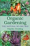 Organic Gardening, Charles Dowding, 1903998913
