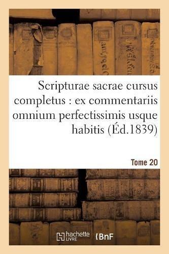 Download Scripturae Sacrae Cursus Completus: Ex Commentariis Omnium Perfectissimis Usque Habitis. T. 20 (Religion) (French Edition) ebook