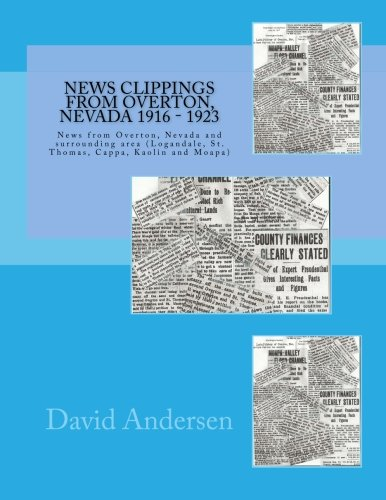 News Clippings From Overton, Nevada 1916 - 1923: News from Overton, Nevada and surrounding area (Logandale, St. Thomas, Cappa, Kaolin and Moapa) ebook