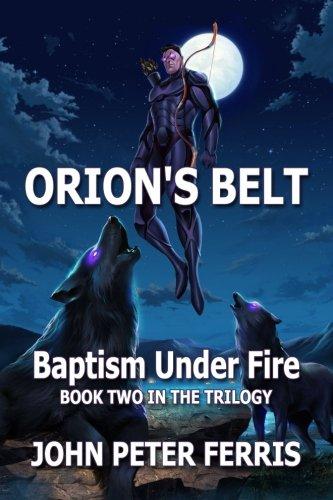 Orion's Belt: Baptism Under Fire (Volume 2) (Orion Fire)