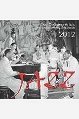 Jazz: The Defining Artists, Their Music, Words and Stories, 2012 Calendar Calendar