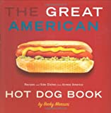 The Great American Hot Dog Book, Becky Mercuri, 1423600223