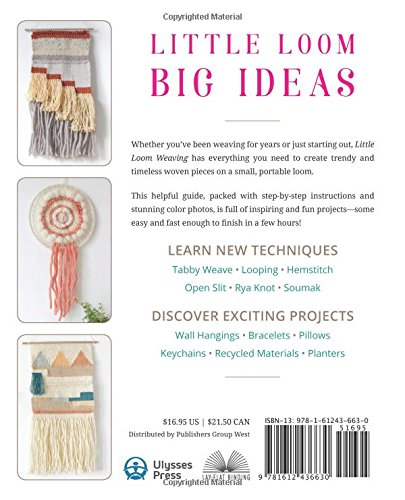 Little Loom Weaving Quick And Clever Projects For Creating Adorable