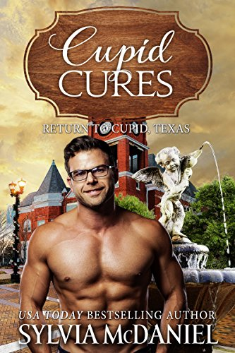 Cupid Cures (Return to Cupid, Texas Book 5)