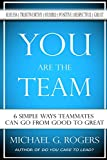 You Are The Team: 6 Simple Ways Teammates Can Go