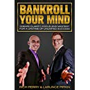 Bankroll Your Mind: Create Clarity, Focus and Mastery For a Lifetime of Unlimited Success