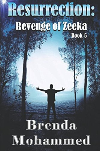Book: Resurrection - Revenge of Zeeka Book 5 by Brenda Mohammed