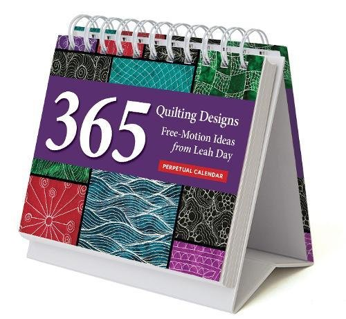 Quilting Designs Perpetual Calendar: 365 Free-Motion Ideas from Leah Day