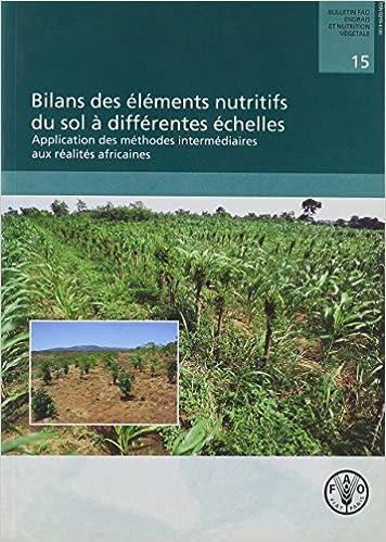 Lire Bilans Des Elements Nutritifs Du Sol a Differentes Echelles epub pdf