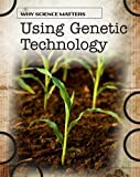 Using Genetic Technology, Andrew Solway, 1432918508