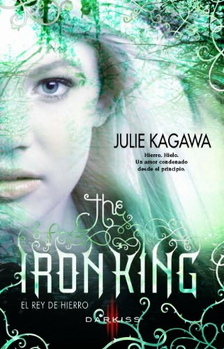 The iron King (El rey de hierro): The Iron Fey (1)