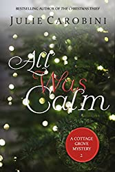 All Was Calm: A Cottage Grove Mystery Novella (Cottage Grove Mysteries Book 2)