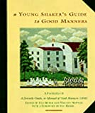 img - for A Young Shaker's Guide to Good Manners (1998-09-17) book / textbook / text book