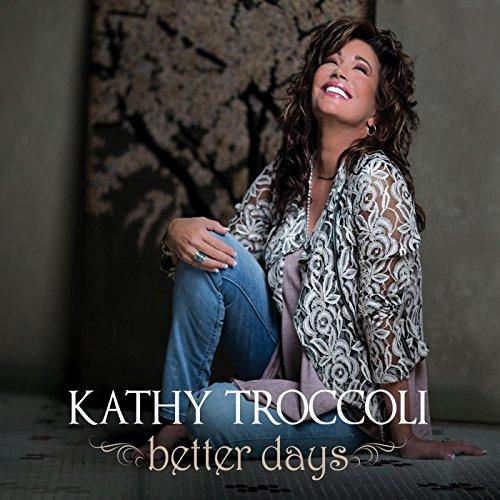 Kathy Troccoli - Better Days (2015)