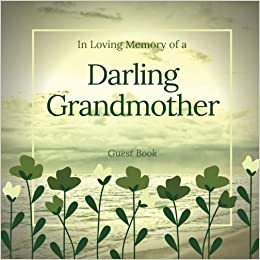 In Loving Memory of a Darling Grandmother Guest Book: Guest