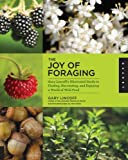 img - for The Joy of Foraging: Gary Lincoff's Illustrated Guide to Finding, Harvesting, and Enjoying a World of Wild Food book / textbook / text book
