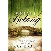 Where I Belong (Life of Willow Book 2)