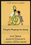 They're Playing Our Song, Neil Simon, 0394510690