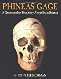 Front cover for the book Phineas Gage: A Gruesome but True Story About Brain Science by John Fleischman
