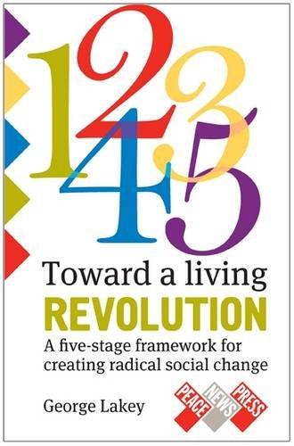 Download Towards a Living Revolution: A Five-Stage Framework for Creating Radical Social Change ebook