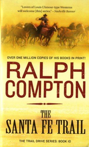 The Santa Fe Trail (The Trail Drive Series Book 10) (Western Books By Ralph Compton)