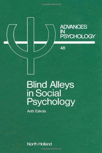 Blind Alleys in Social Psychology: A Search for Ways Out (Advances in Psychology)