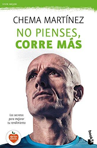 Descargar Libro No Pienses, Corre Más Chema Martínez
